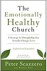 The Emotionally Healthy Church, Updated and Expanded Edition: A Strategy for Discipleship That Actually Changes Lives Kindle Edition