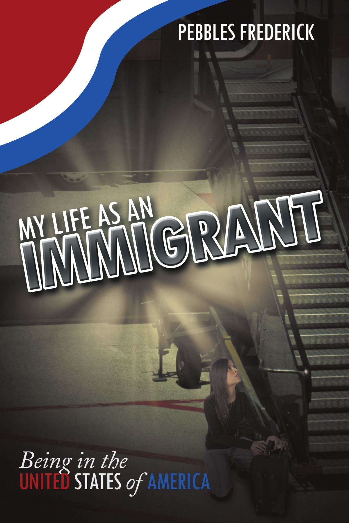 Download My Life as an Immigrant: Being in the United States of America pdf