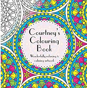 Courtney's Colouring Book: Adult colouring featuring mandalas, abstract and floral artwork