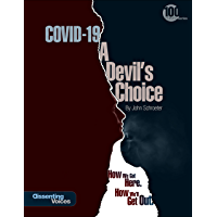 COVID-19: A Devil's Choice: How We Got Here. How We'll Get Out (English Edition)