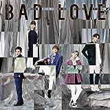 BAD LOVE(CD+DVD)