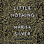 Little Nothing | Marisa Silver