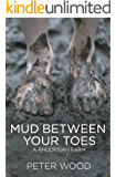 Mud Between Your Toes: A Rhodesian Farm