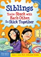 Siblings: You're Stuck with Each Other, So Stick Together (Laugh & Learn (Free Spirit Publishing))