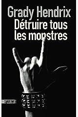 Détruire tous les monstres (French Edition) Kindle Edition