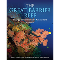 The Great Barrier Reef: Biology, Environment and Management
