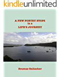 A FEW POETRY STOPS IN A LIFE'S JOURNEY