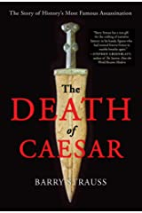 The Death of Caesar: The Story of History's Most Famous Assassination Kindle Edition