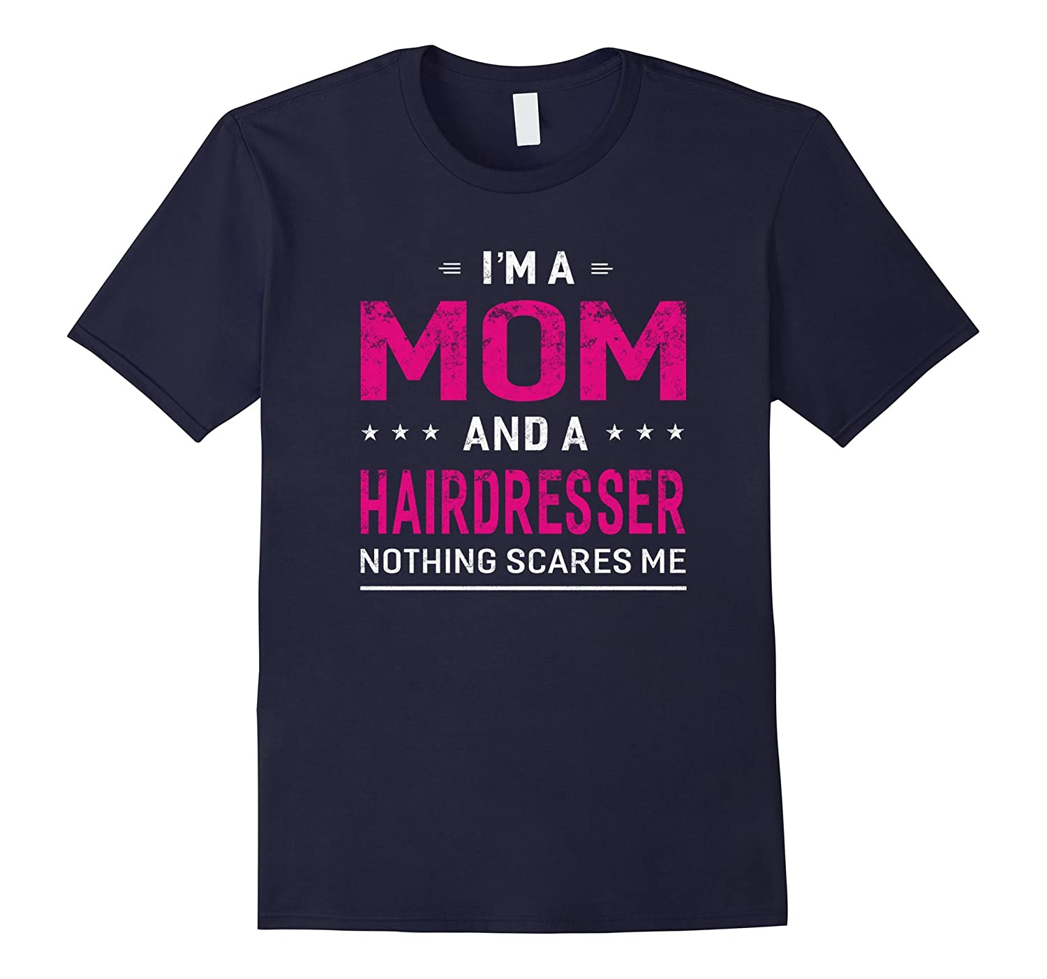 A Mom And Hairdresser T-shirt For Women Mother Funny Gift-TD