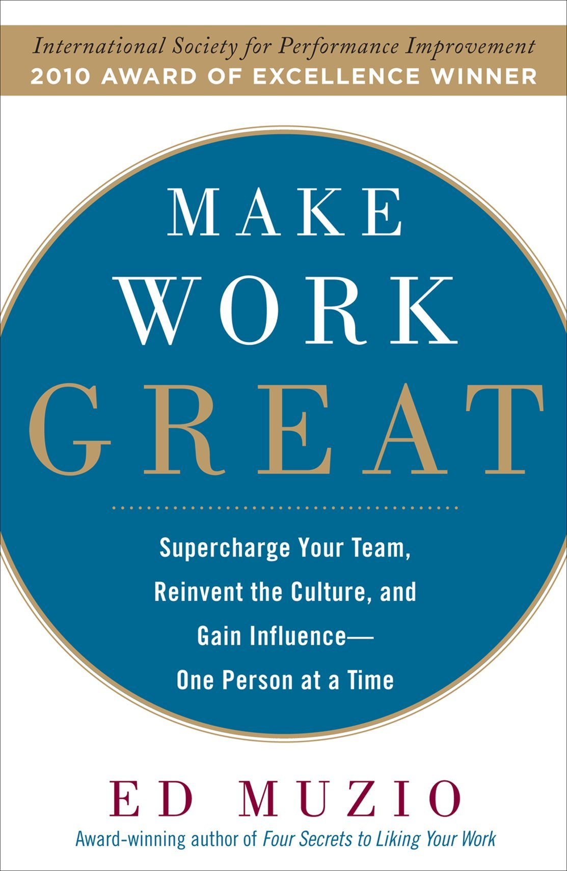 Read Online Make Work Great:  Super Charge Your Team, Reinvent the Culture, and Gain Influence One Person at a Time pdf