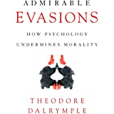 Admirable Evasions: How Psychology Undermines Morality