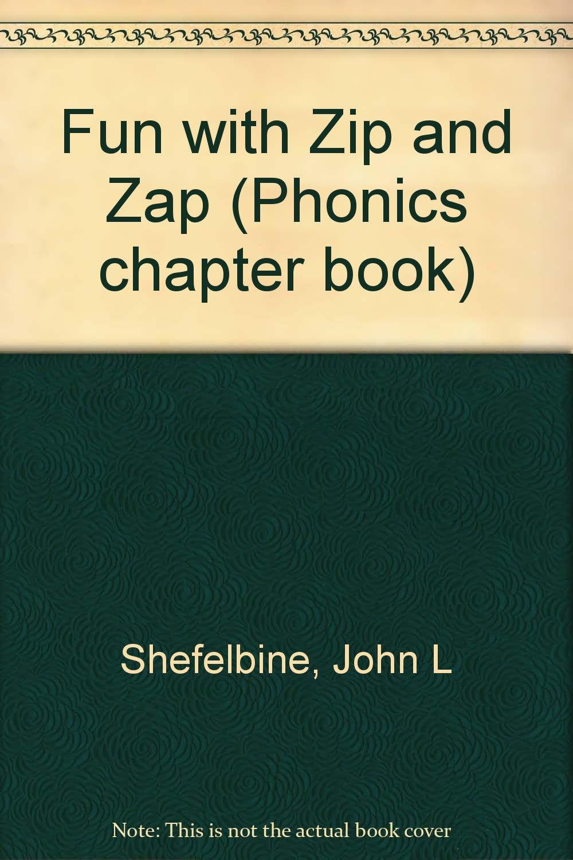 Fun with zip and zap phonics chapter book john l shefelbine fun with zip and zap phonics chapter book john l shefelbine 9780590116602 amazon books fandeluxe Choice Image