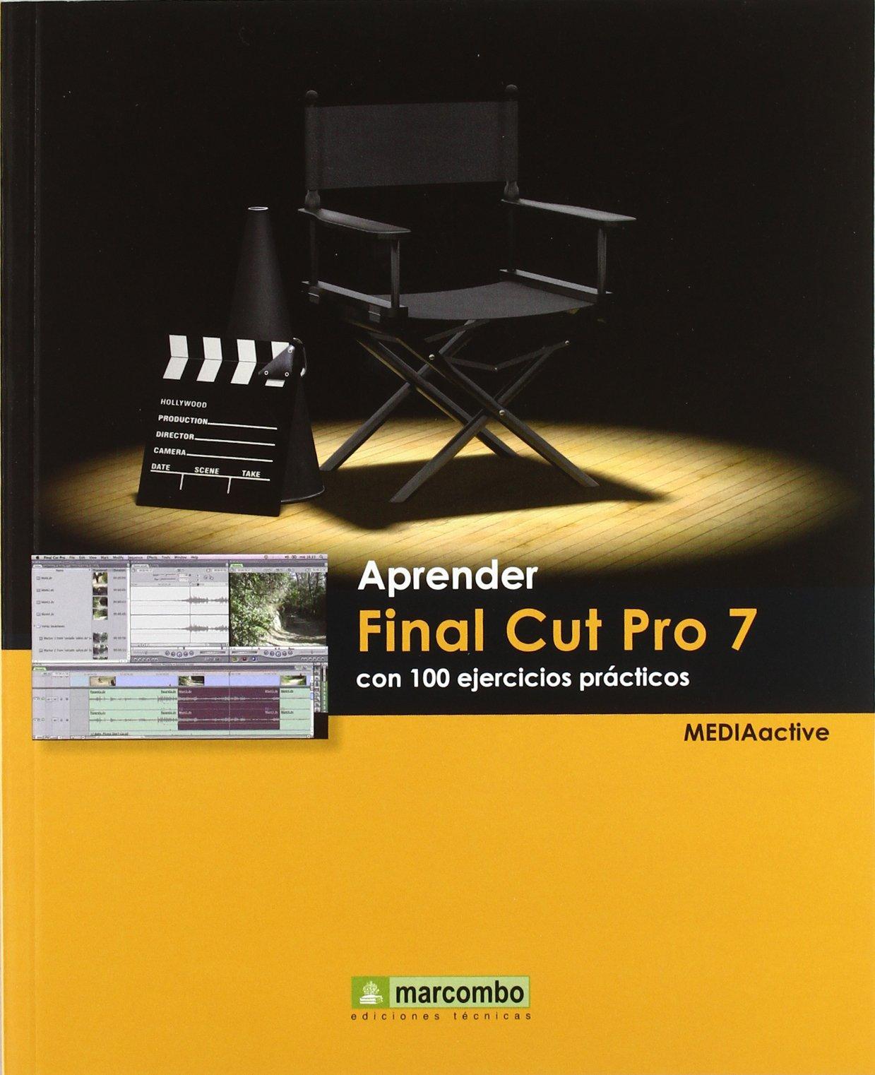 Aprender Final Cut Pro 7 con 100 ejercicios prácticos ebook