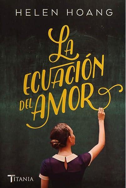 La ecuación del amor (Titania amour): Amazon.es: HOANG, HELEN, Rodríguez Barrena, María del Mar, Domínguez Palomo, Ana Isabel: Libros