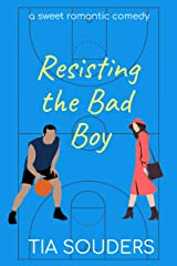 Resisting the Bad Boy: A Sweet Romantic Comedy (Love on the Court Book 3) Kindle Edition