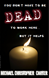 You don't have to be dead to work here...but it helps.: a supernatural novella