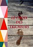 LE CHOIX DES TRICHEURS