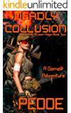 Deadly Collusion: A Gamelit Adventure (Corrupted Stream Saga Book 2)