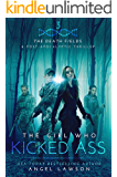 The Girl Who Kicked Ass: (The Death Fields Book 3)