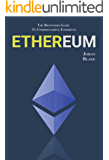 ETHEREUM: The Beginners Guide To Understanding Ethereum (Learning Ethereum Book 1) (English Edition)