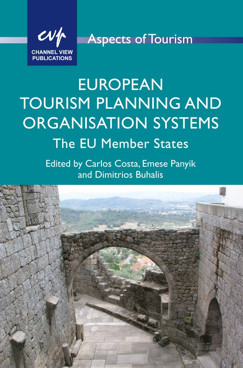 European Tourism Planning And Organisation Systems  The EU Member States  Aspects Of Tourism Book 61   English Edition