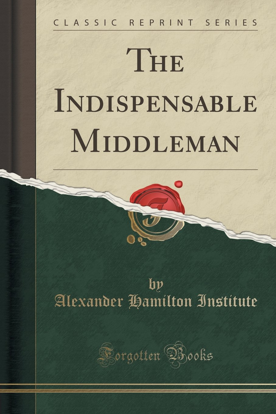 The Indispensable Middleman (Classic Reprint) PDF
