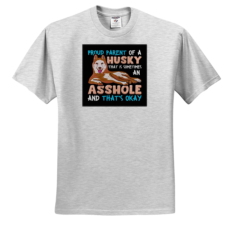 Adult T-Shirt XL 3dRose Sven Herkenrath Dog ts/_316721 Proud Parent of a Husky That is Sometimes an Asshole