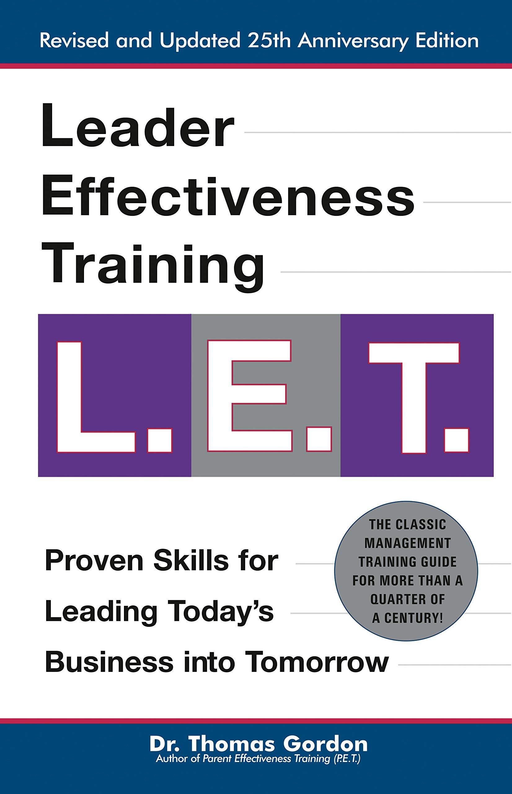"Leader Effectiveness Training: L.E.T. (Revised): ""L.E.T."": Gordon, Thomas: 9780399527135: Amazon.com: Books"