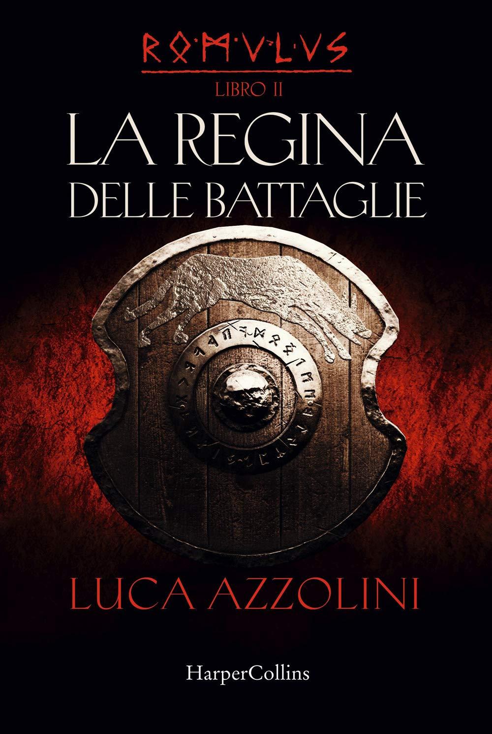 La regina delle battaglie. Romulus (Vol. 2): Amazon.it: Azzolini, Luca:  Libri