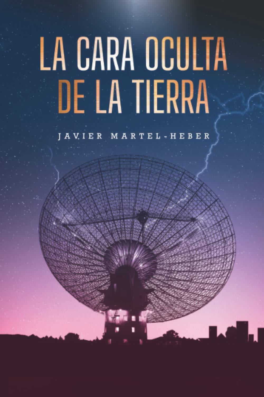 La cara oculta de la Tierra: Amazon.es: Martel-Heber, Javier ...