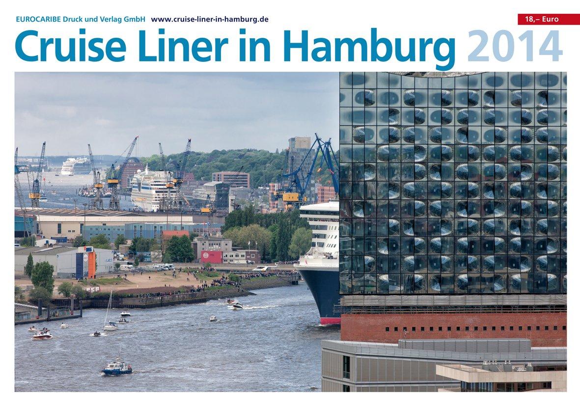 Cruise Liner in Hamburg 2014 (Wandkalender): Kreuzfahrtträume beginnen auf der Elbe