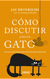 Cómo discutir con un gato (Crecimiento personal) (Spanish Edition)