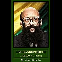 Um Grande Projeto Nacional (1998) (Portuguese Edition)