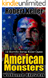 True Crime: American Monsters Vol. 11: 12 Horrific American Serial Killers (Serial Killers US)
