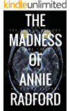 The Madness of Annie Radford (The Asylum Trilogy Book 3)