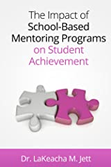The Impact of School-Based Mentoring Programs on Student Achievement Kindle Edition