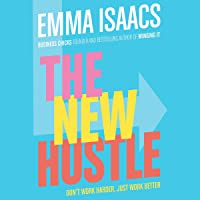The New Hustle: Don't Work Harder, Just Work Better