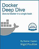 Docker Deep Dive: Zero to Docker in a single book