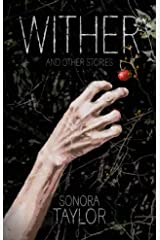 Wither and Other Stories Kindle Edition