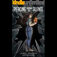 Piercing Through The Silence (Silence Breaker Series)