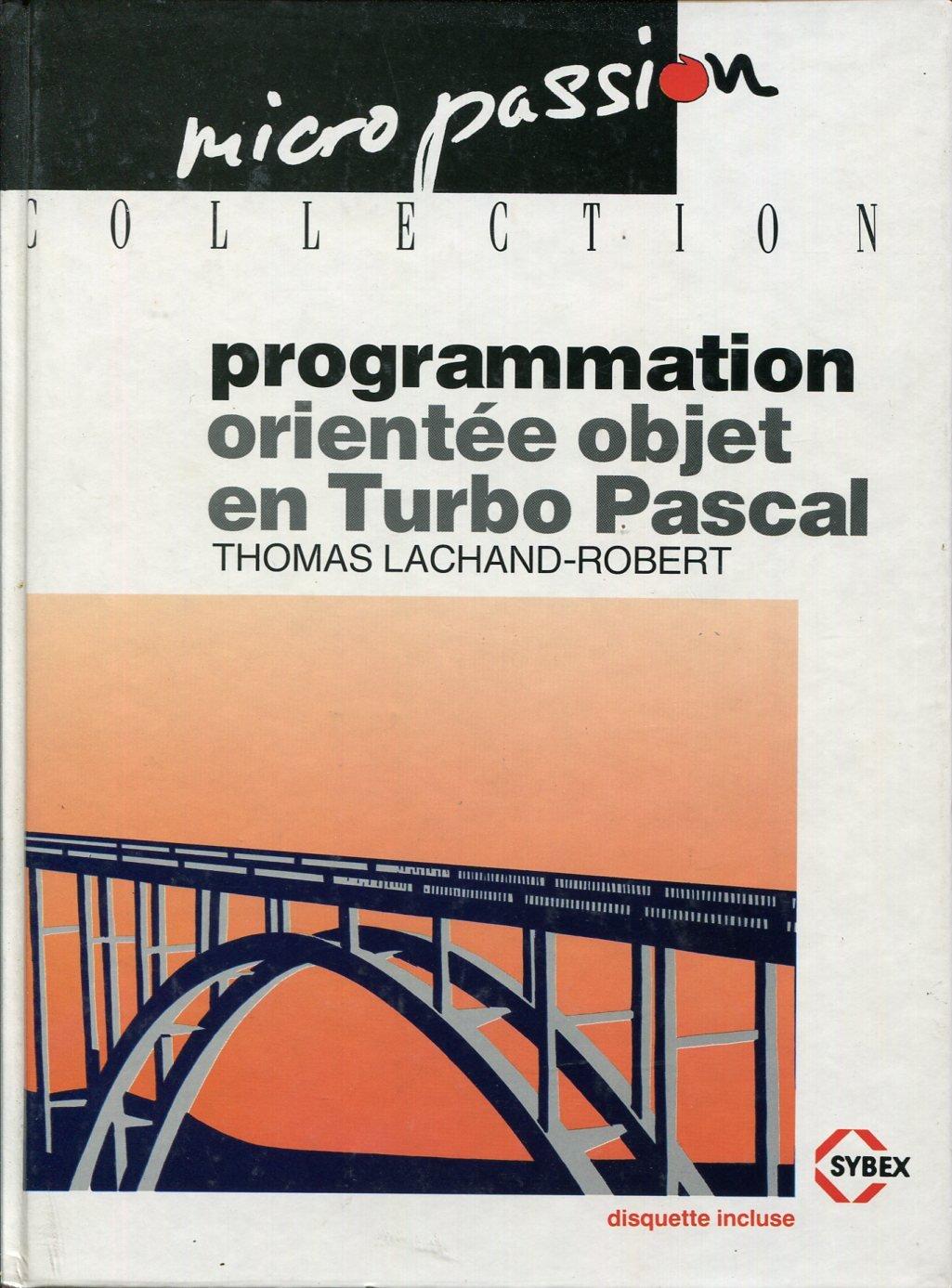 Programmation orientee objet en turbo pascal: Amazon.es: Lachand-Robert: Libros en idiomas extranjeros