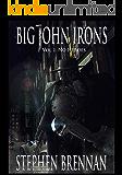 Big John Irons Vol 1: No Heroes
