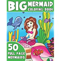 THE BIG MERMAID COLORING BOOK: Jumbo Mermaid Coloring Book For Kids