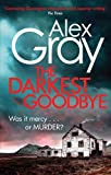 The Darkest Goodbye: Book 13 in the million-copy bestselling detective series