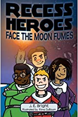 Recess Heroes Face the Moon Fumes (Volume 1)