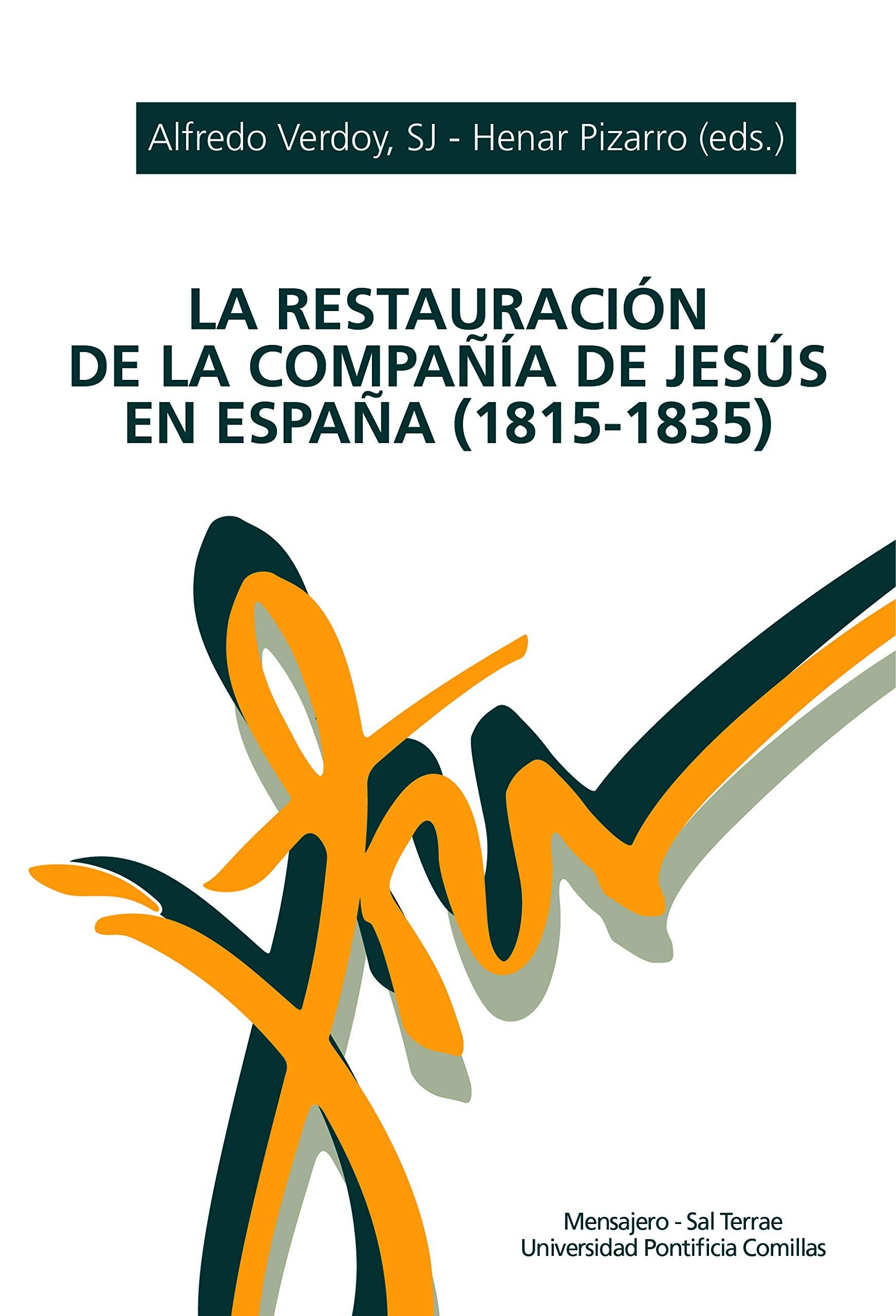 La Restauración De La Compañía De Jesús en España 1815-1835 . Antecedentes y desarrollo.: Amazon.es: Henar Pizarro - Alfredo Verdoy, Sj: Libros