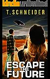 Escape The Future: A Post-Apocalyptic Thriller
