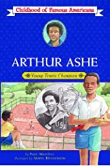 Arthur Ashe: Young Tennis Champion (Childhood of Famous Americans) Kindle Edition