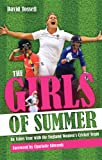 Girls of Summer: An Ashes Year with the England Women's Cricket Team