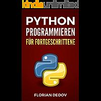 Python Programmieren Für Fortgeschrittene: Der schnelle Einstieg (German Edition)